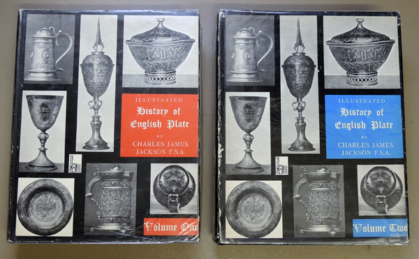 Image for An Illustrated History of English Plate, Ecclesiastical & Secular, in Which the Development of Form & Decoration in the Silver & Gold Work of the British Isles from the Earliest Known Examples to the Latest of the Georgian Period is Delineated & Described