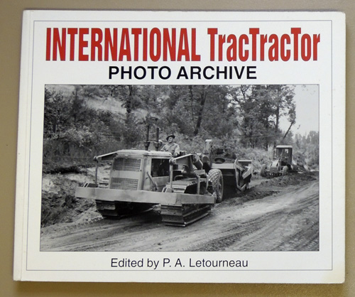 Image for International TracTracttors Photo Archive: Photographs from the McCormick-International Harvester Company Collection