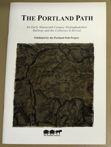 Image for The Portland Path: An Early Nineteenth Century Nottinghamshire Railway and the Collieries it Served