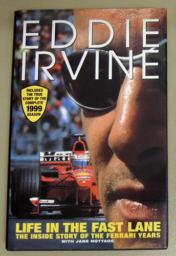 Image for Life in the Fast Lane: The Inside Story of the Ferrari Years, Includes the True Story of the Complete 1999 Season