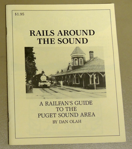 Image for Rails Around the Sound: A Railfan's Guide to the Puget Sound Area