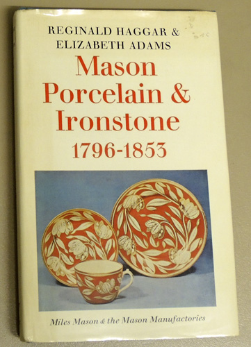 Image for Mason Porcelain and Ironstone, 1796 - 1853: Miles Mason and the Mason Manufactories