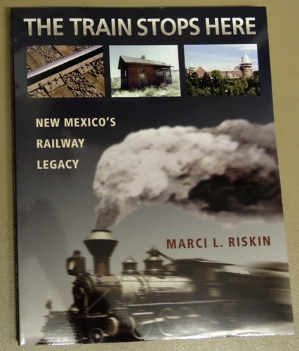 Image for The Train Stops Here: New Mexico's Railway Legacy