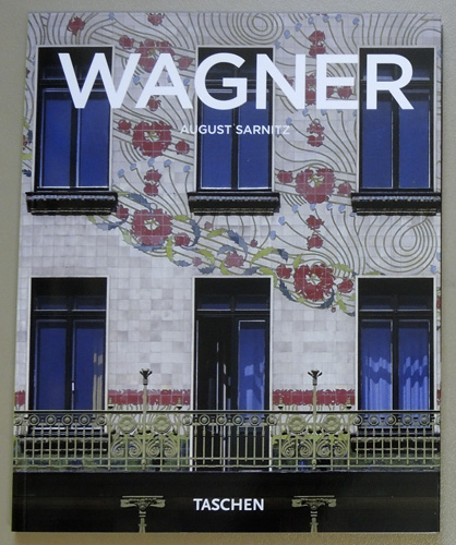 Image for Otto Wagner 1841 - 1918. Forerunner of Modern Architecture (Taschen Basic Art Series)
