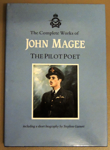 Image for The Complete Works of John Magee, the Pilot Poet. Including a Short Biography By Stephen Garnett
