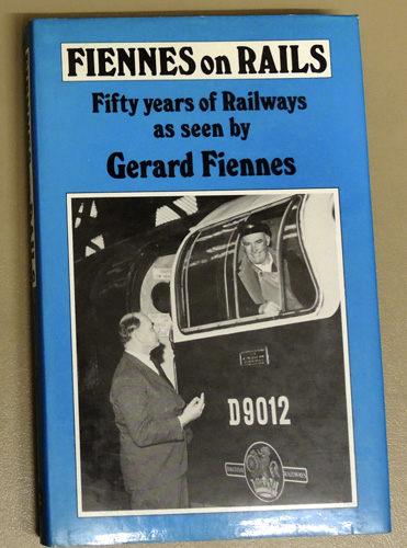 Image for Fiennes on Rails: Fifty Years of Railways as Seen By Gerard Fiennes