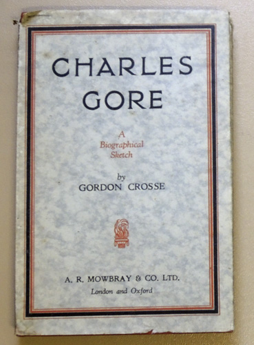 Image for Charles Gore: A Biographical Sketch