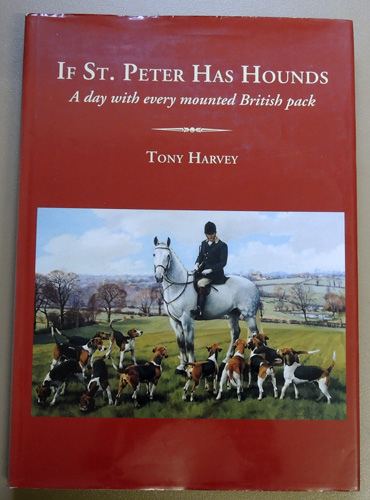 Image for If St. Peter Has Hounds: A Day with Every Mounted British Pack
