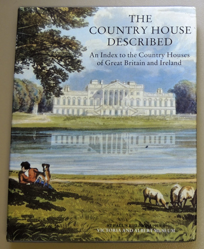 Image for The Country House Described: An Index to the Country Houses of Great Britain and Ireland