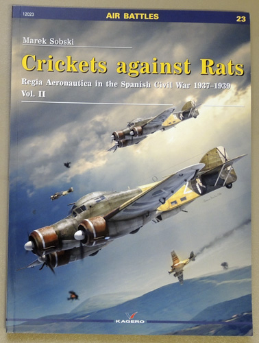 Image for Crickets against Rats: Regia Aeronautica in the Spanish Civil War 1936-1937. Volume II (2, Two) (Air Battles 23)