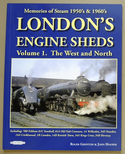 Image for Memories of Steam 1950s & 1960s: London's Engine Sheds Volume 1: The West and North Including 70B Feltham, 81C Southall, 81A Old Oak Common, 1A Willesden, 34E Neasden, 14A Cricklewood, 1B Camden, 14B Kentish Town, 34A Kings Cross, 34B Hornsey