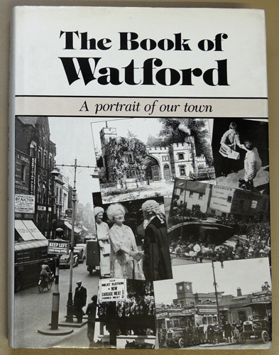 Image for The Book of Watford: A Portrait of Our Town, C1800 - 1987