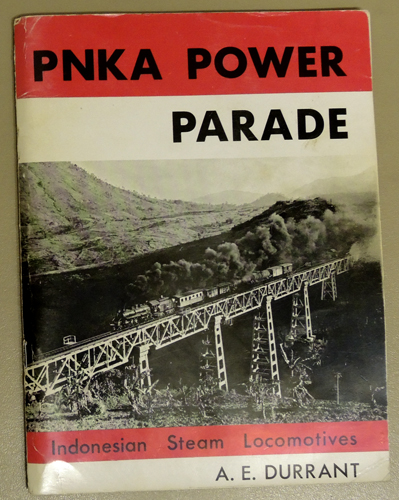 Image for PNKA Power Parade. Indonesian Steam Locomotives. Locomotives of the Perusahaan Negara Kereta Api