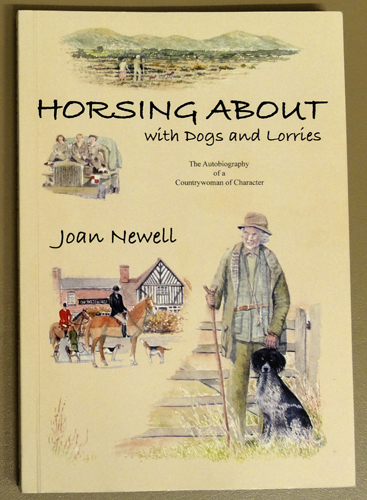 Image for Horsing About With Dogs And Lorries: The Autobiography of a Countrywoman of Character