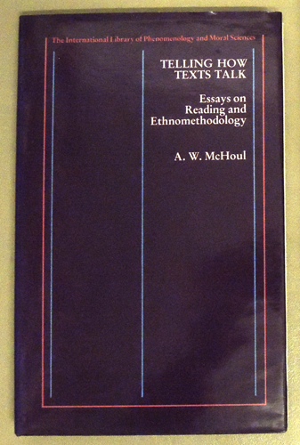 Image for The International Library of Phenomenology and Moral Sciences. Telling How Texts Talk: Essays on Reading and Ethnomethodology