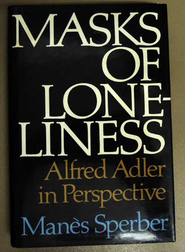 Image for Masks of Loneliness: Alfred Adler in Perspective