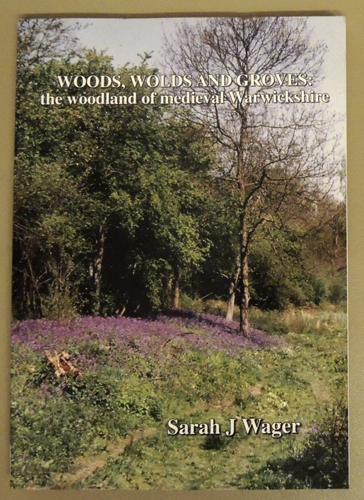 Image for British Archaeological Reports BAR 269: Woods, Wolds and Groves: The Woodland of Medieval Warwickshire