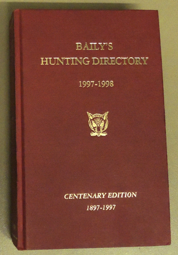 Image for Baily's Hunting Directory Number 91 1997 - 1998. Centenary Edition 1897 - 1997.