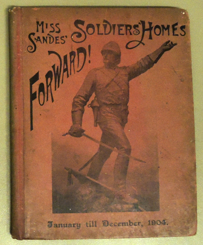 Image for Forward! Or, on Active Service. January - December, 1904 (Miss Sandes' Soldiers' Homes)