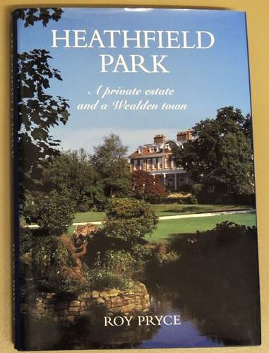 Image for Heathfield Park: A Private Estate and a Wealden Town