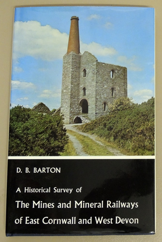 Image for A Historical Survey of the Mines and Mineral Railways of East Cornwall and West Devon