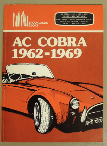 Image for AC Cobra 1962 - 1969. AC Cobra 289, 427, 427+; AC 428, 428 Fast Back. Road Tests; Road Research Report; New Model Intro's; History; Racing; Specifications