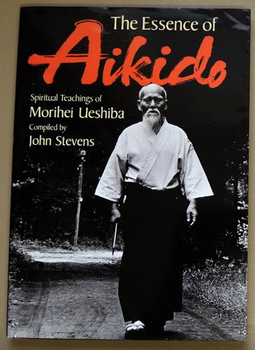 Image for The Essence Of Aikido: Spiritual Teachings Of Morihei Ueshiba