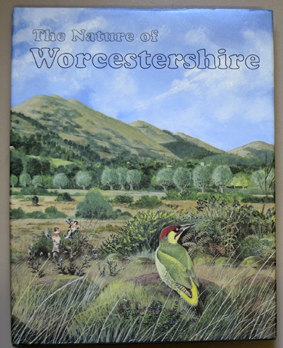 Image for The Nature of Worcestershire: The Wildlife and Ecology of the Old County of Worcestershire