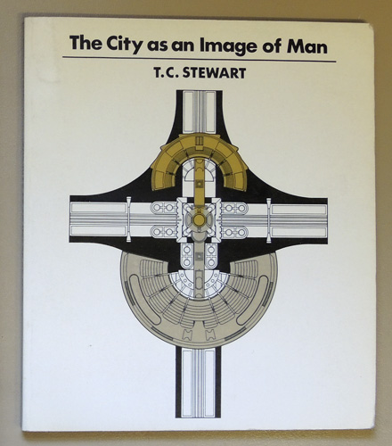 Image for The City as an Image of Man: A Study of the City  Form in Mythology and Psychology