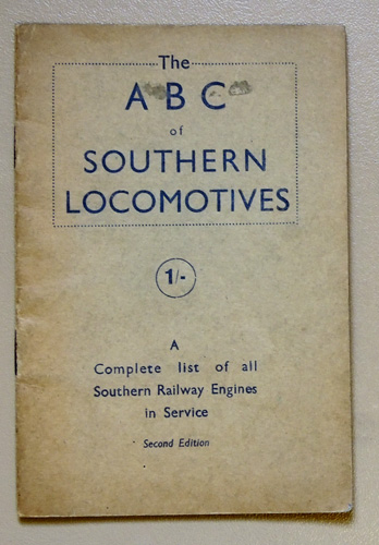 Image for The ABC of Southern Locomotives. A Complete List of All Southern Railway Engines in Service. Second Edition