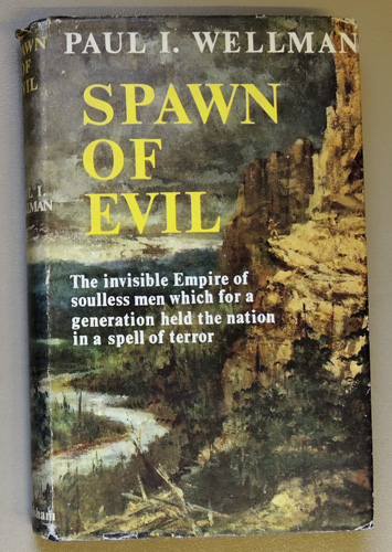 Image for Spawn of Evil: The Invisible Empire of Soulless Men Which for a Generation Held America in a Spell of Terror