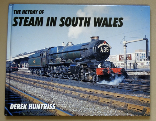 The Heyday of Steam in South Wales