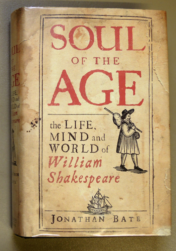 Image for Soul of the Age: The Life, Mind and World of William Shakespeare
