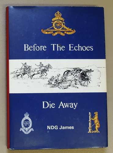 Image for Before The Echoes Die Away: The Story of a Warwickshire Territorial Gunner Regiment 1892 - 1969