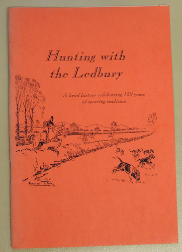 Image for Hunting with the Ledbury: A Brief History Celebrating 150 Years of Sporting Tradition