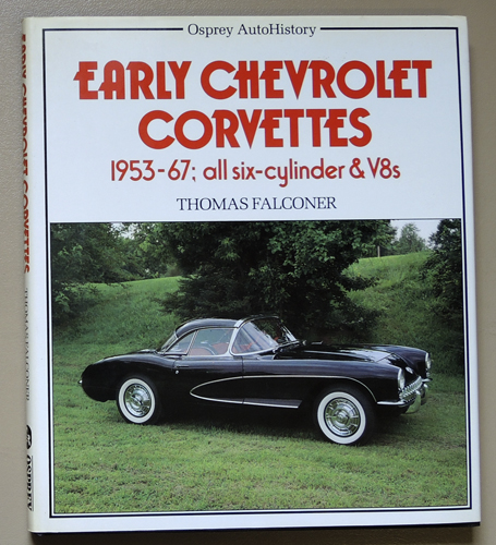 Image for Osprey AutoHistory. Early Chevrolet Corvettes 1953-67; All Six-cylinder & V8s