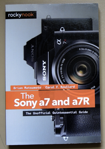 Image for The Sony a7 and a7R: The Unofficial Quintessential Guide (Rookynook)