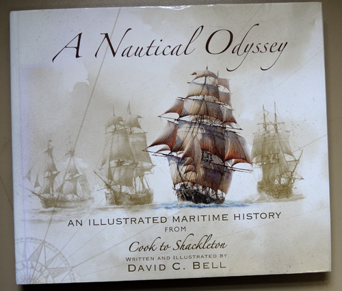 Image for A Nautical Odyssey: An Illustrated Maritime History from Cook to Shackleton, Written and Illustrated By David C Bell