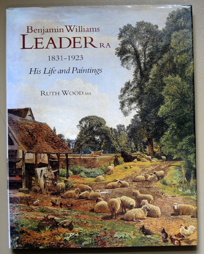 Image for Benjamin Williams Leader, R.A, 1831 - 1923 - His Life and Paintings