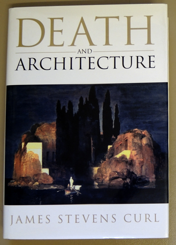 Image for Death and Architecture: An Introduction to Funerary and Commemorative Buildings in the Western European Tradition, with Some Consideration of Their Settings