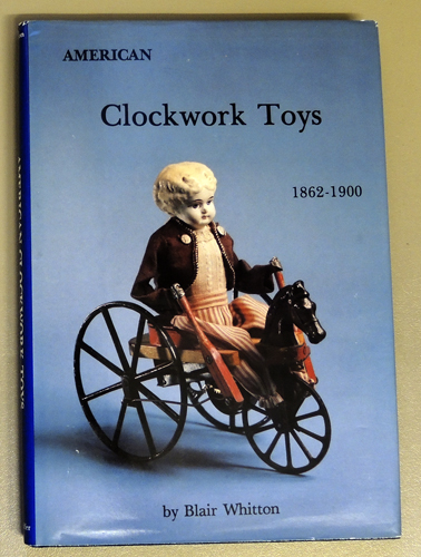 Image for American Clockwork Toys 1862 - 1900