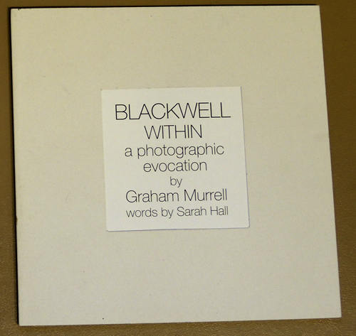 Image for Blackwell Within: A Photographic Evocation By Graham Murrell
