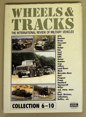 Image for Wheels and Tracks. The International Review of Military Vehicles. Collections 6 - 10