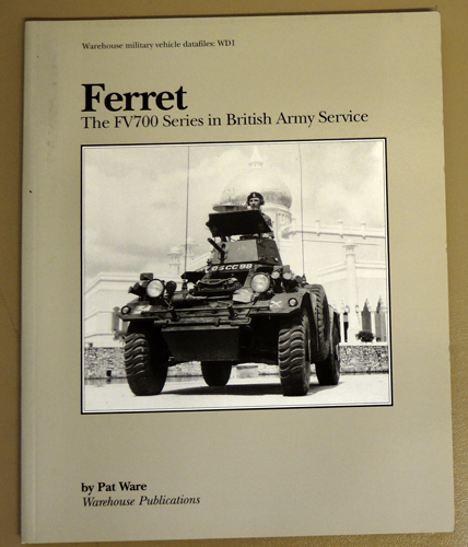 Image for Warehouse Military Vehicle Datafiles: WD1: Ferret: The FV700 Series in British Army Service