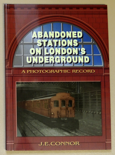 Image for Abandoned Stations on London's Underground: A Photographic Record