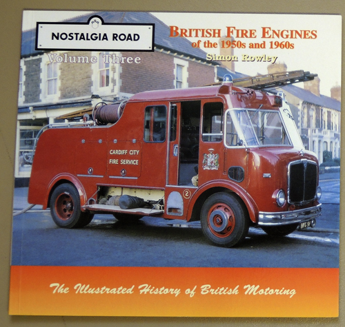 Image for Nostalgia Road Volume Three (3): British Fire Engines of the 1950s and 1960s (The Illustrated History of British Motoring)