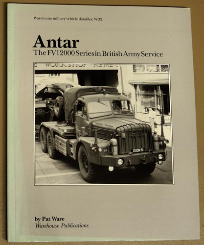Image for Warehouse Military Vehicle Datafiles: WD2: Antar: The FV12000 Series in British Army Service
