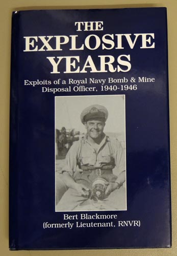 Image for The Explosive Years: Exploits of a Royal Navy Bomb and Mine Disposal Officer, 1940 - 1946