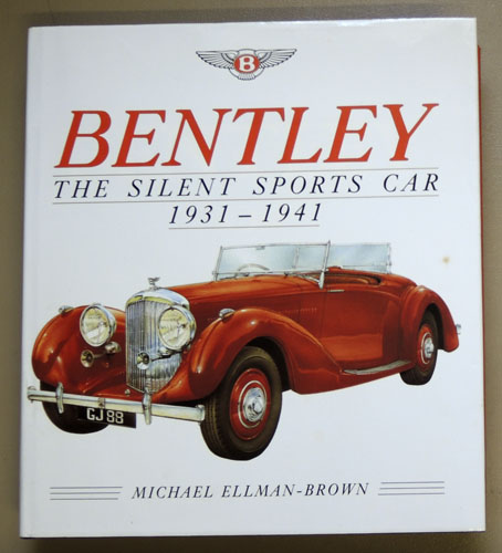 Image for Bentley: The Silent Sports Car, 1931 - 1941