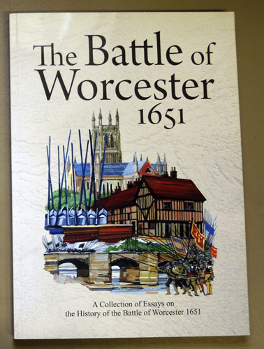 Image for The Battle of Worcester 1651: A Collection of Essays on the History of the Battle of Worcester 1651